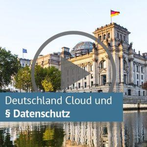 Video Deutschland Cloud und rechtliche Aspekte zum Datenschutz