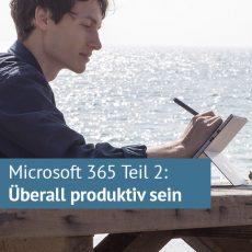 Microsoft 365 Crash-Kurs: Teil 2