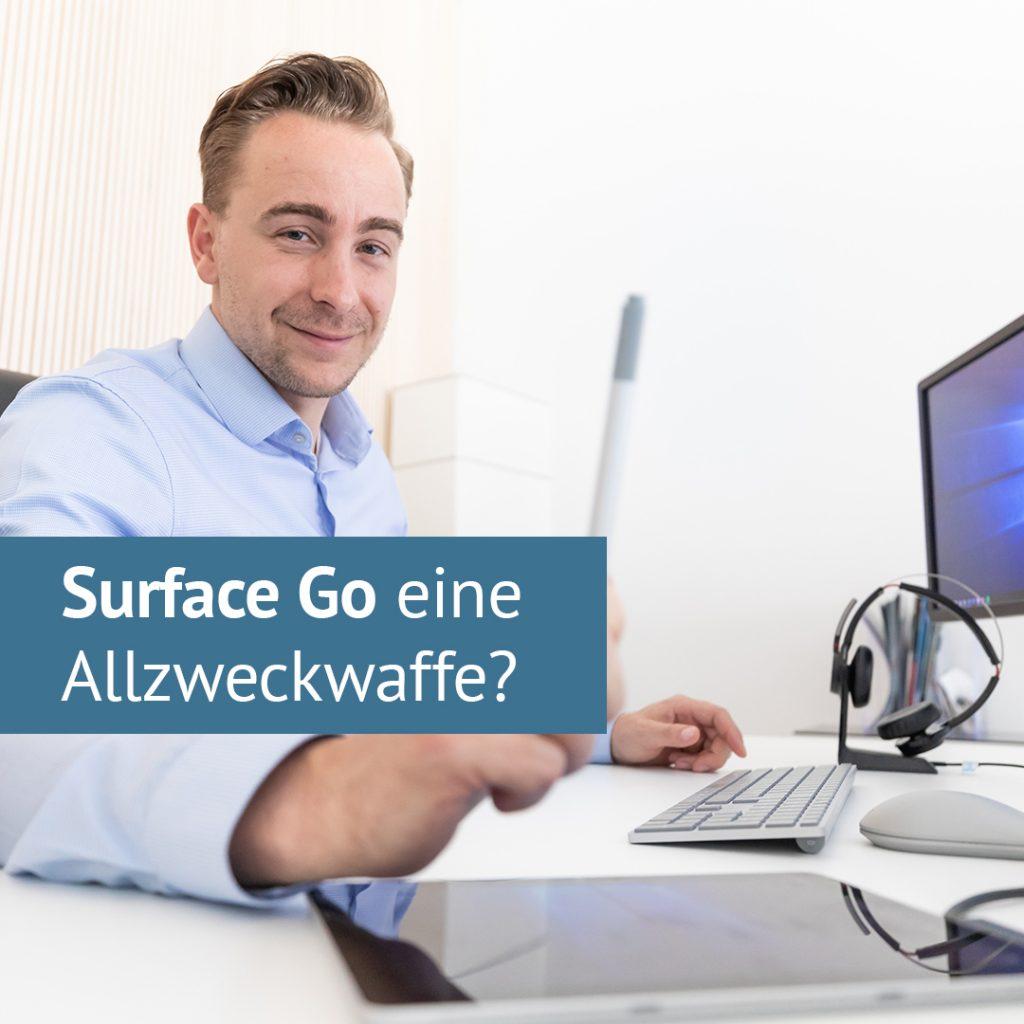 Surface Go – die Allzweckwaffe in jeder Lebenslage?