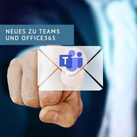Neues zu Teams und Office365