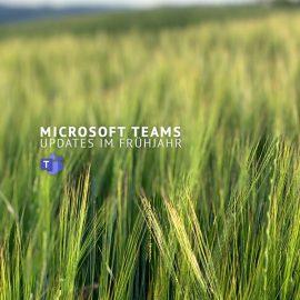 Teams Updates im Frühjahr