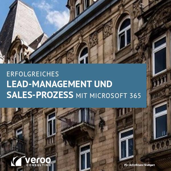 Automatisiertes Leadmanagement und Sales-Prozess und Reporting mit Microsoft 365 Veroo Consulting ActivBilanz Stuttgart